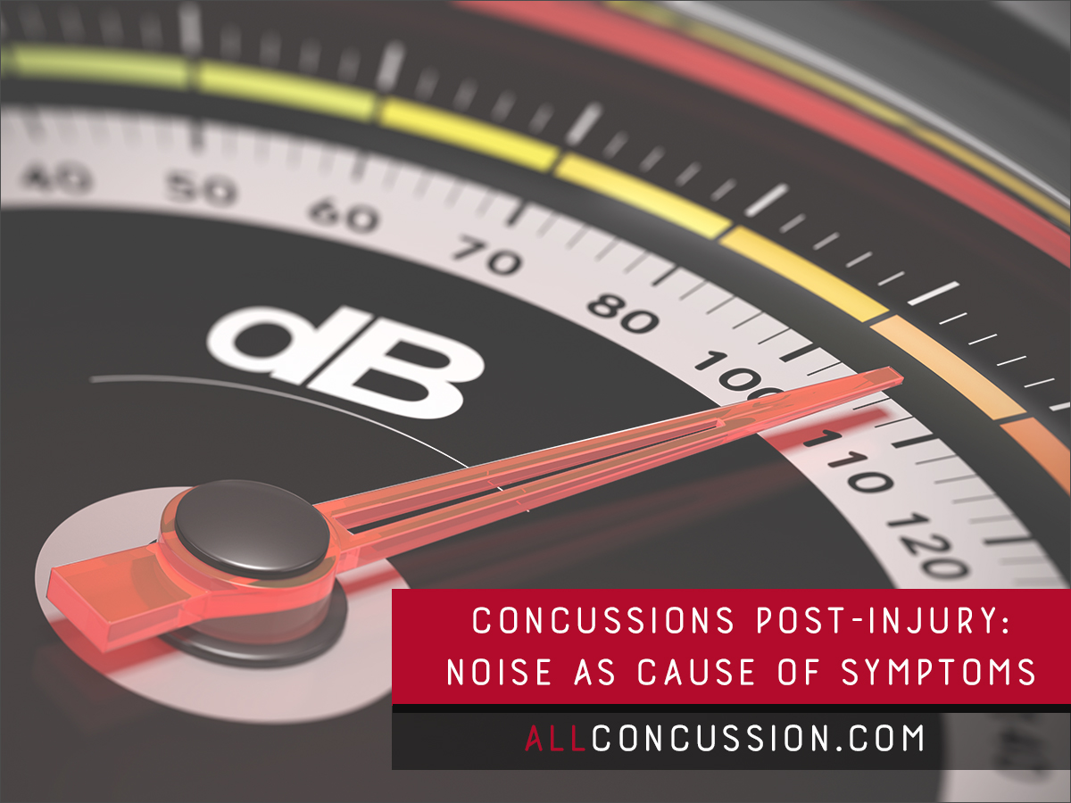 Concussions Post-Injury: Noise as Cause of Symptoms | All